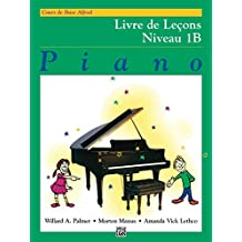 Alfred's Basic Piano Course: French Edition Lesson Book 1B (Alfred's Basic Piano Library)
