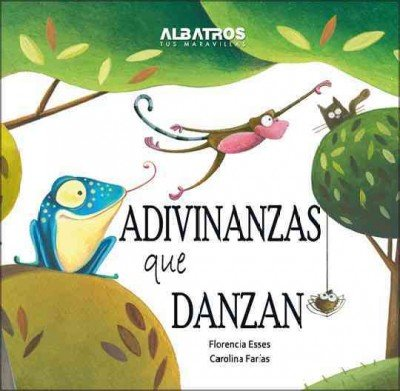 Adivinanzas que danzan / Riddles that Dance (Spanish Edition) [Florencia Esses - Carolina Farias] (Tapa Blanda)