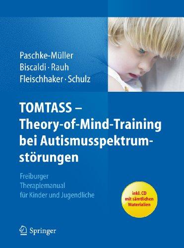 Download TOMTASS – Theory-of-Mind-Training bei Autismusspektrumstörungen: Freiburger Therapiemanual für Kinder und Jugendliche (German Edition) Pdf
