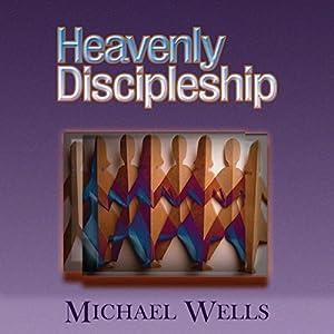 Heavenly Discipleship Audiobook