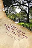 A Lifetime of Wealth -- and How Not to Lose It, Brian Weatherdon, 1489579540