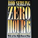 The Zero Hour, Program Six: Wife of the Red-Haired Man Audiobook by Rod Serling Narrated by Patty Duke, John Astin, Howard Duff, Harold Gould, Benny Ruben