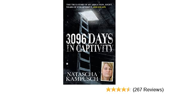 Amazon 3096 days in captivity the true story of my abduction amazon 3096 days in captivity the true story of my abduction eight years of enslavementand escape ebook natascha kampusch kindle store fandeluxe Choice Image