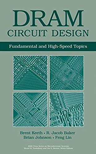 dram circuit design fundamental and high speed topics brent keeth rh amazon com dram circuit design fundamental and high-speed topics 2nd edition dram circuit design a tutorial