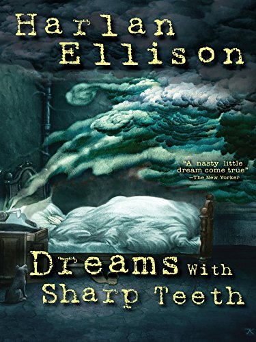 (Harlan Ellison: Dreams with Sharp Teeth)