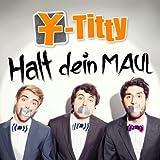 Y-Titty - Halt Dein MAUL