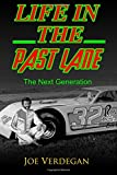 img - for Life in the Past Lane: The Next Generation (Northeast Wisconsin Racing History) (Volume 3) book / textbook / text book