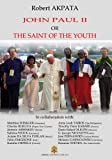 img - for John Paul II or the Saint of the youth by Saint John Paul II (2014-08-02) book / textbook / text book