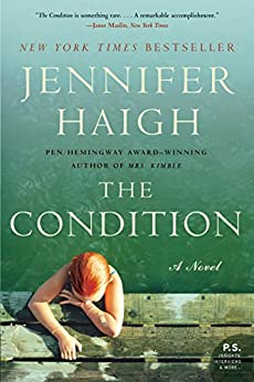 The Condition: A Novel (P.S.) by [Haigh, Jennifer]