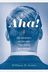 Aha! : The Moments of Insight That Shape Our World Hardcover