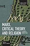 Marx, Critical Theory, and Religion: A Critique of Rational Choice (Studies in Critical Social Sciences)