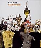 Paul Klee: Hand Puppets (Emanating) by Widekehr, Eva, Klee, Felix (2006) Hardcover