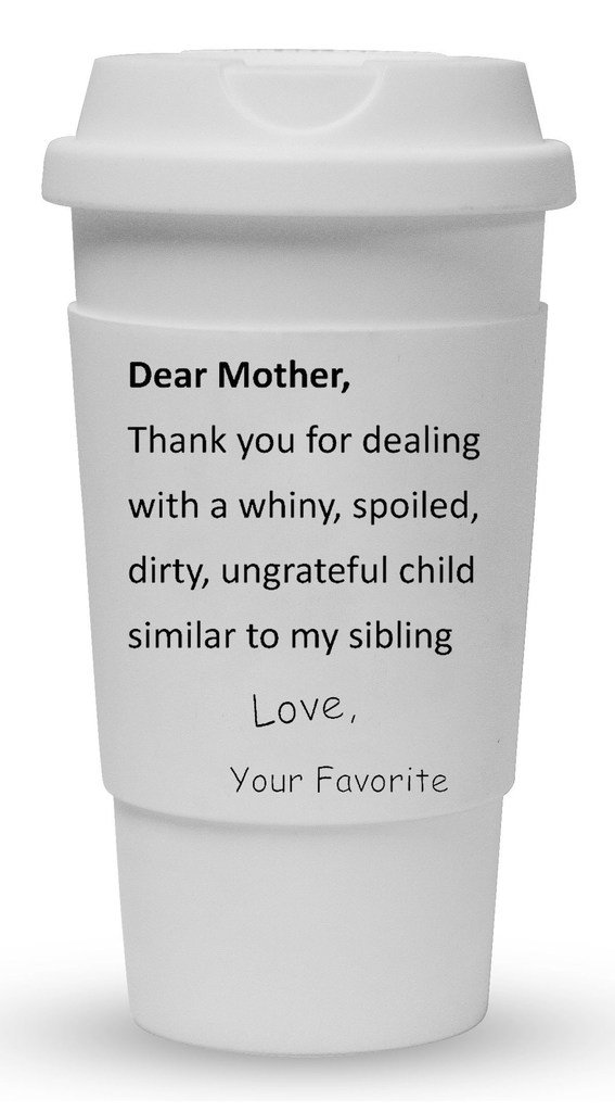 Dear Mother, Thank You For Dealing With A Whiny, Spoiled, Dirty, Ungrateful Child Similar To My Sibling Travel Tumbler With Removable Insulated Silicone Sleeve,