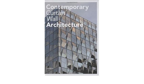 f1dc5fb3b7b Contemporary Curtain Wall Architecture  Scott Murray  9781568987972   Amazon.com  Books
