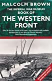 The Imperial War Museum Book of the Western Front, Malcolm Brown, 0330484753