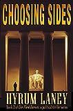 """""""Choosing Sides (The Die-Hard Patriots, a Political Thriller Series Book 2)"""" av Hyrum Laney"""