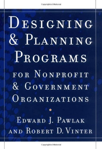 Designing and Planning?Programs for Nonprofit and Government Organizations