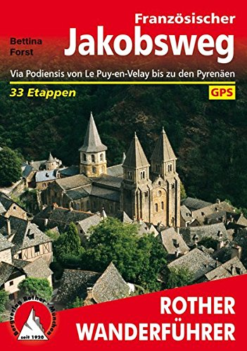Französischer Jakobsweg. Via Podiensis von Le Puy-en-Velay bis zu den Pyrenäen. 33 Etappen. Mit GPS-Tracks.
