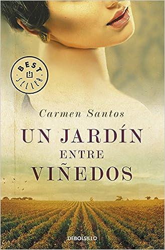 Un jardín entre viñedos (Best Seller): Amazon.es: Santos, Carmen: Libros