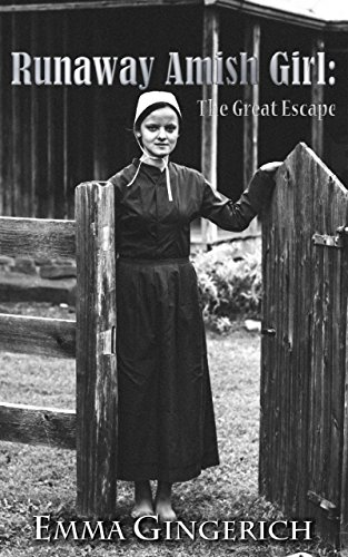Runaway Amish Girl: The Great Escape by [Gingerich, Emma]