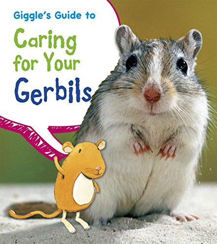 Giggle's Guide to Caring for Your Gerbils (Pets' - Care Gerbil