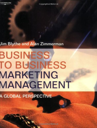 Business to Business Marketing Management: A Global Perspective Alan Zimmerman