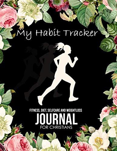 My Habit Tracker: A Food Journal and Activity Log to Track Your Eating and Exercise for Optimal Weight Loss (180 Day Diet & Fitness Tracker)