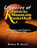 img - for Legacies of Kentucky Mountain Basketball book / textbook / text book