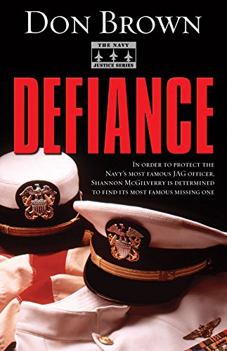Defiance (The Navy Justice Series Book 3)