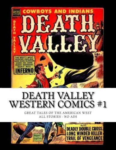 Death Valley Western Comics #1: Great Tales of the American West - All Stories - No Ads