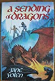 A Sending of Dragons, Jane Yolen, 0385295871