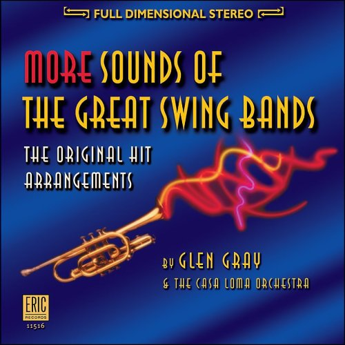 More Sounds of the Great Swing Bands by Gray, Glen & Casa Loma Orch.