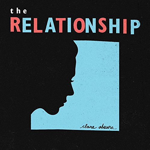 The Relationship - Clara Obscura (2017) [WEB FLAC] Download