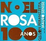 100 Anos De Noel Rosa by Gilson Peranzzetta (2011-07-01)
