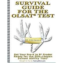 Testing Survival Guide for OLSAT® Test and Practice for Otis-Lennon School Abilities Test® (Testing Survival Guide by TestingMom.com Book 2)