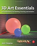3D Art Essentials: The Fundamentals of 3D Modeling, Texturing, and Animation