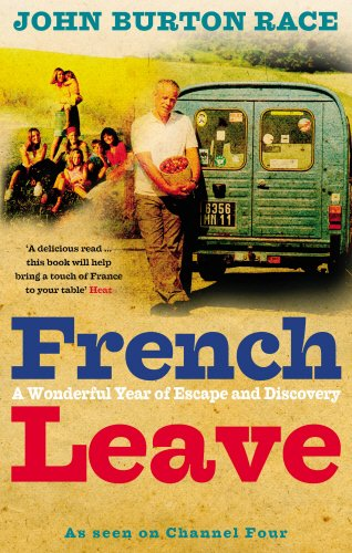 French Leave: A Wonderful Year of Escape and Discovery