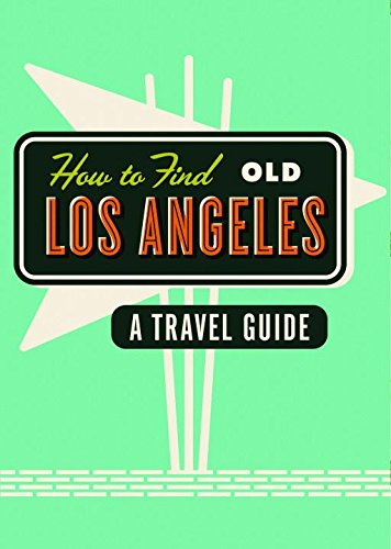 How Find Old Los Angeles