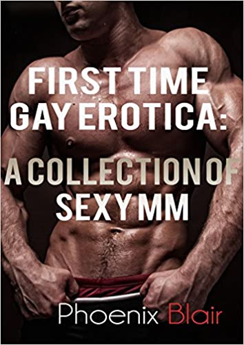 First Time Gay Erotica: Collection of Sexy MM: Naughty