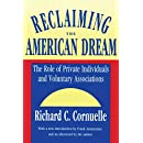 Reclaiming the American Dream: The Role of Private Individuals and Voluntary Associations (Philanthropy & Society)