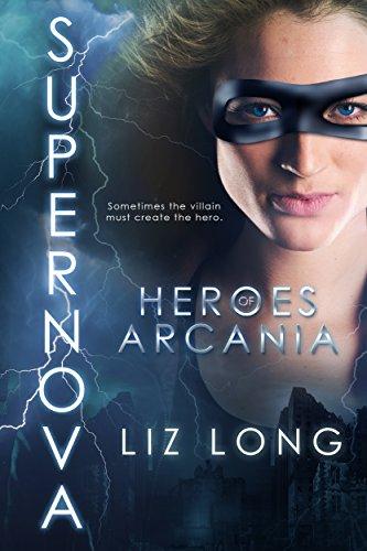 SuperNova: Heroes of Arcania by [Long, Liz]