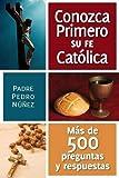 Conozca Primero Su Fe Católica (Spanish Edition)