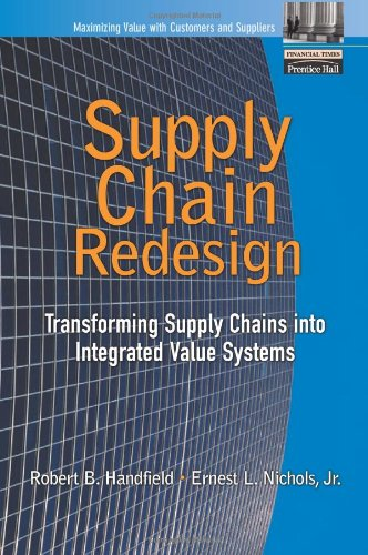 Supply Chain Redesign: Transforming Supply Chains into Integrated Value Systems ebook