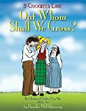 img - for OUT Whom Shall We Gross? The Chickweed Dailies, Year One 1993 - 94 book / textbook / text book