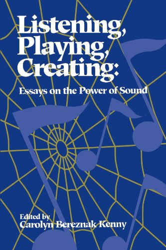 Listening, Playing, Creating: Essays on the Power of Sound (Suny Series in Religious Studies)