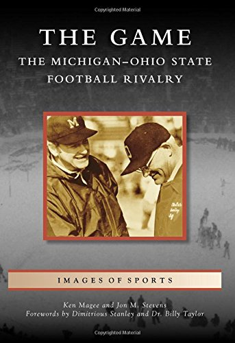 The Game: The Michigan-Ohio State Football Rivalry (Images of Sports) (Ohio State University Football)
