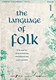 The Language of Folk, Bk 1: 20 Folk Songs from around the British Isles, with Background Notes, Practice Tips and CD, Book & CD (Faber Edition)