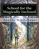 School for the Magically Inclined, Alexis Whitebear, 1494929554