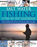 img - for Salt-Water Fishing: A Step-by-Step Handbook: Expert Techniques And Advice On Successful Sea Angling From Shore Or Boat, Illustrated With Over 200 Practical Photographs And Diagrams book / textbook / text book