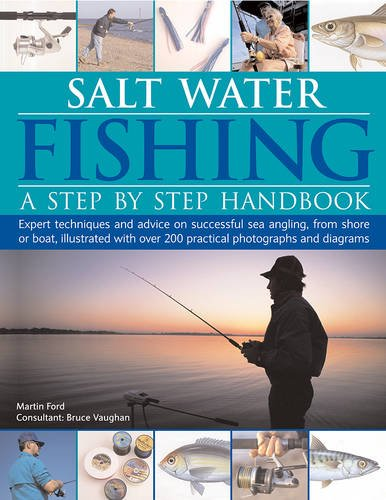 Read Online Salt-Water Fishing: A Step-by-Step Handbook: Expert Techniques And Advice On Successful Sea Angling From Shore Or Boat, Illustrated With Over 200 Practical Photographs And Diagrams PDF